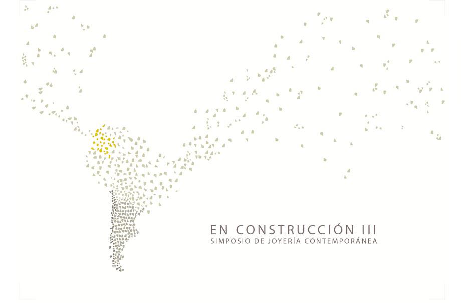 EN CONSTRUCCIÓN III: Simposio de Joyería Contemporánea
